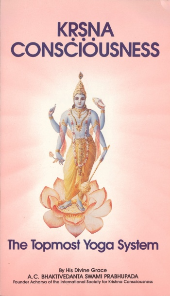 Kṛṣṇa Consciousness, The Topmost Yoga System cover